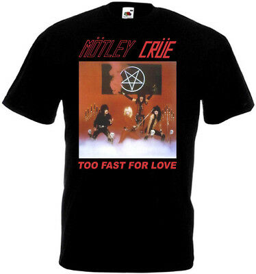 Motley Crue - Too Fast For Love T-shirt black poster all sizes S...5XL