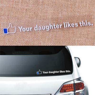 YOUR DAUGHTER LIKES THIS Funny Car Sticker Window/Bumper JDM Reflective Decal