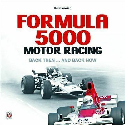 Formula 5000 Motor Racing - Back Then... And Back Now