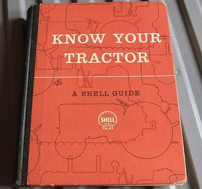 KNOW YOUR TRACTOR A Shell Guide 1955 hardback