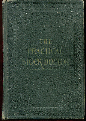 1912 The Practical Stock Doctor Veterinarian Book Mainly Horses, Dogs Sheep Pigs