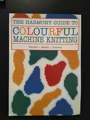The Harmony Guide to Colourful Machine Knitting Strickmaschine