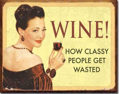 WINE How Classy People Get Wasted Humorous Rustic Tin Metal Bar Sign