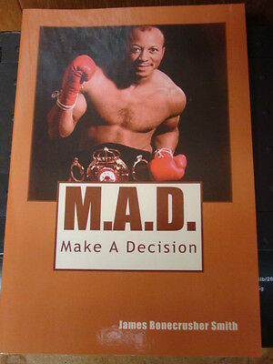 Autographed Signed M.a.d. Make A Decision Book By Boxer James Bonecrusher Smith
