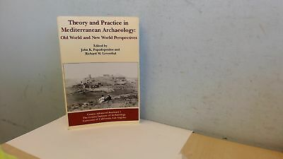 Theory and Practice in Mediterranean Archaeology: Old World and N
