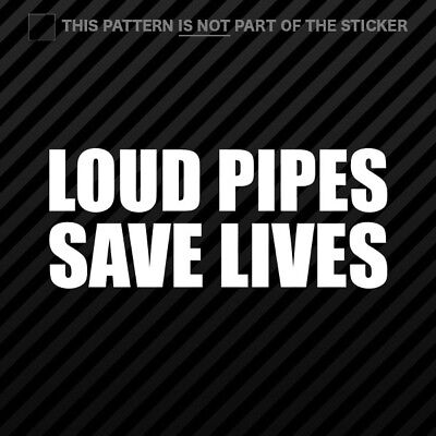 (2x) Loud Pipes Save Lives Sticker Self Adhesive Vinyl stance drift hella daily