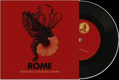 "ROME Who Only Europe Know 7"" VINYL 2018 LTD.500"