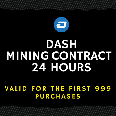 24 hour - DASH Mining Contract (ONLY FOR FIRST 999 PURCHASES)