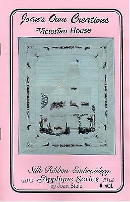 "1995 Joan's Own Creations Silk Ribbon Embroidery Pattern # 401 ""Victorian House"""