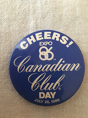 Expo '86 Cheers! Canadian Club Day July 26 button