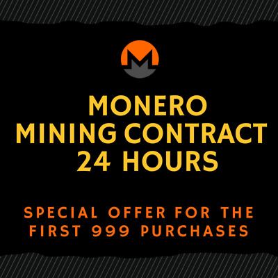 24 hour - MONERO Mining Contract (TOP CRYPTO OFFER)