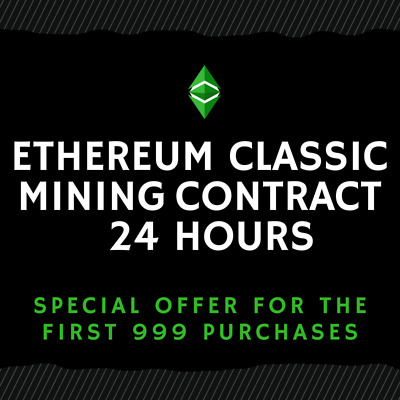 24 hour - ETHEREUM CLASSIC Mining Contract (TOP CRYPTO OFFER)