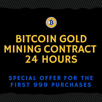 24 hour - BITCOIN GOLD Contract (TOP CRYPTO OFFER)