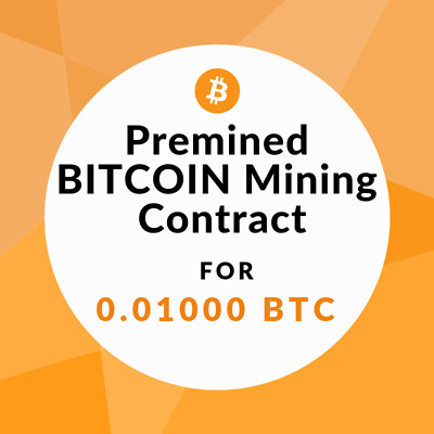 Premined Bitcoin Mining Contract for 0.01000 BTC (TOP CRYPTO OFFER)