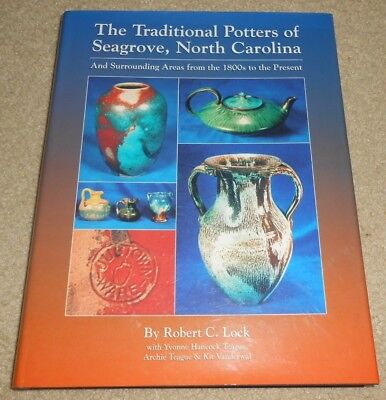 1994 The Traditional Potters of Seagrove, North Carolina Book by Robert Lock
