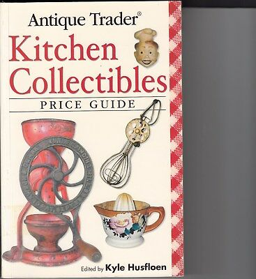 Antique Trader Kitchen Collectibles Price Guide by Husfloen 2007 pb in Very Good