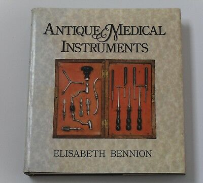 Elisabeth Bennion's Antique Medical Instruments Book 2nd Ed - NOW OUT OF PRINT