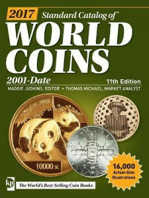 2017 Standard Catalog of World Coins, 2001-Date by Maggie Judkins.