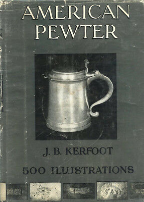 American Pewter by J. B. Kerfoot 1924 Hardcover 236 Page