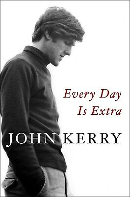 Every Day Is Extra (Hardcover, 2018) by John Kerry HARD COVER FREE SHIPPING