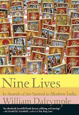Nine Lives: In Search of the Sacred in Modern India by Dalrymple, William