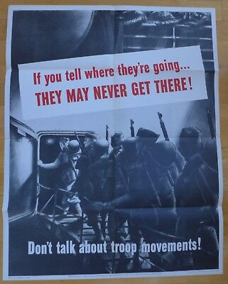 Original WWII Poster If you tell where they're going. THEY MAY NEVER GET THERE!
