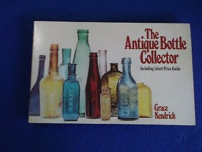 THE ANTIQUE BOTTLE COLLECTOR Price Guide GRACE KENDRICK ~ 1971 ~ PB G