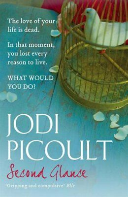 Second Glance By Jodi Picoult. 9780340897263