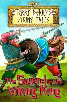 The Sword of the Viking King (Viking Tales) By Terry Deary, Helen Flook