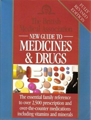 British Medical Association New Guide to Medicines and Drugs By John Henry