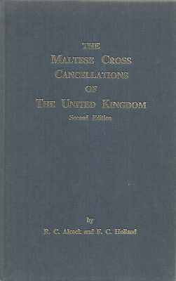 Maltese Cross Cancellations Of The United Kingdom Alcock And Holland
