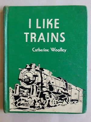 I LIKE TRAINS by Catherine Woolley