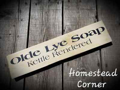 OLDE LYE SOAP  ~ PRIMITIVE ~ Handmade Wooden Sign ~ RUSTIC ~ COUNTRY ~ 20""