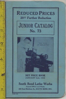 I have a 1922 South Bend Lathe Works Junior Catalog No 73 with brochures
