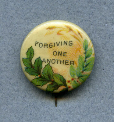 """Forgiving One Another ¾"""" celluloid pin light rust on back"""