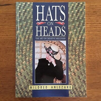 Hats On Heads, Millinery Book by Mildred Anlezark. Hat making.
