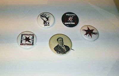 Lot Of Five Pieces - Pinback Button Badge Pin: Rev Brewing & President Taft