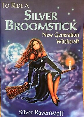 To Ride a Silver Broomstick. By Silver RavenWolf.