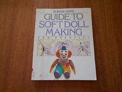 Guide To Soft Doll Making By Pam Wheatley - Good Condition -