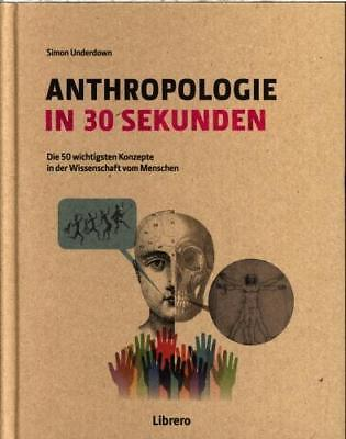 Anthropologie in 30 Sekunden