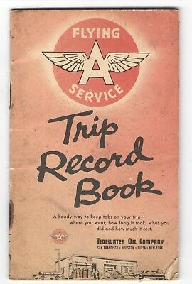FMRA TIDEWATER OIL COMPANY FLYING A SERVICE TRIP RECORD BOOK VEEDOL GAS sf317