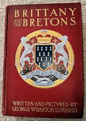 Rare Antique Historical Book - Brittany and the Bretons - George Wharton Edwards