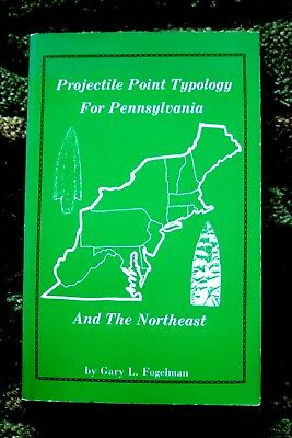 PA ARROWHEAD PROJECTILE POINT TYPOLOGY BOOK 1st. EDITION  by  G. FOGELMAN