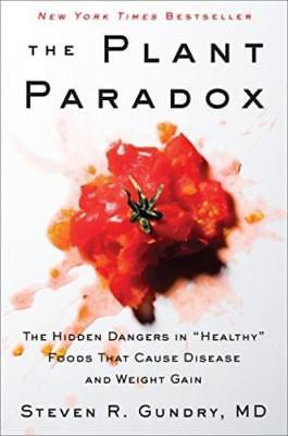 """The Plant Paradox: The Hidden Dangers in """"Healthy"""" Foods That Cause Disease etc"""