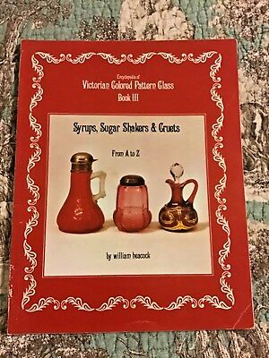 Victorian Colored Pattern Glass Book 3 Syrups, Sugar Shakers & Cruets by Heacock