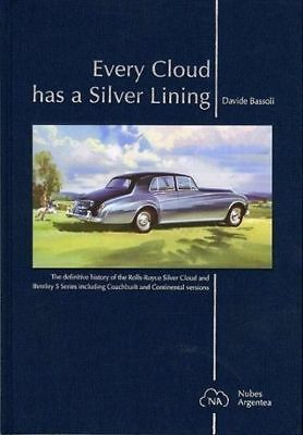 Every Cloud Has A Silver Lining : Definitive History Of Rolls-Royce Cloud And Be