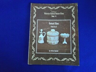 Victorian Colored Pattern Glass Book 4 Custard Glass From A to Z Heacock ~ PB A