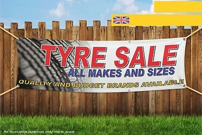 Tyre Sale All Makes Sizes Quality Budget Brands Heavy Duty PVC Banner Sign 3794