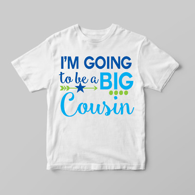 I'm Going To Be A Big Cousin Boys Announcement Childrens Kids T-Shirt Top Shirt