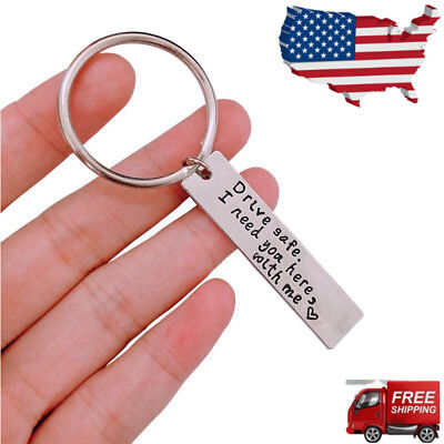 Drive Safe I Need You Here with Me Keychain Personalized Stainless Steel Keyring